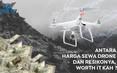 Antara Harga Sewa Drone dan Resikonya, Worth it kah ?